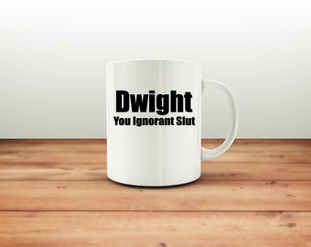 The Office TV Show - The Office - Michael Scott Mug - You Ignorant Slut - Dwight - Michael Scott Quote  - Mug - The Office - Jim Pam - Gifts