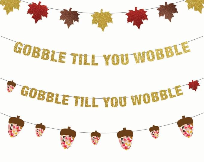 Gobble Till You Wobble Banner, Thanksgiving Banner, Thanksgiving Decorations, Banner, Turkey Day, Friendsgiving Banner