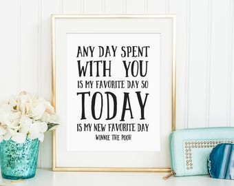 Sale 50% Off - Any day spent with you is my favorite day - Winnie the pooh Disney quote nursery poster Print wall decor Printable home decor