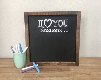 I Love You Because Chalkboard Wood Sign. Anniversary. Valentines Day Wood Sign. Wedding Wood Sign. Chalkboard Wood Sign.