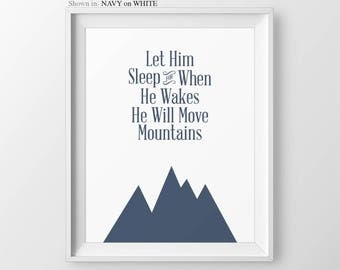 Baby Boy Nursery Wall Decor Let Him Sleep For When He Wakes He Move Mountains Baby Shower Gift Boys Nursery Nursery Wall Art Nursery Prints