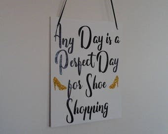 """Decorative Sign - Canvas Sign-Vinyl Sign-Motivational Sign-Inspirational Sign- """" Any Day is a Good Day For Shoe Shopping"""""""
