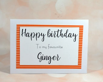 Happy Birthday to my favourite ginger, snarky birthday card, rude greeting, friend, brother, sister or partner