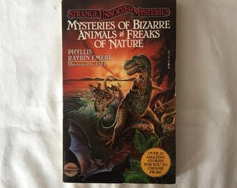 STRANGE UNSOLVED MYSTERIES: Mysteries of Bizarre Animals and Freaks of Nature (Paperback by Phyllis Raybin Emert)