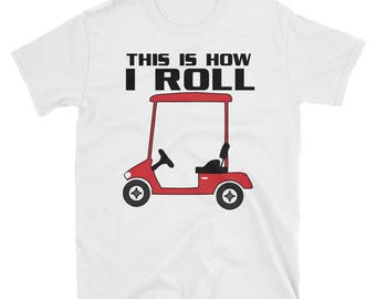 This Is How I Roll Funny Golfing T shirt