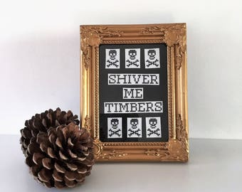 Shiver Me Timbers framed cross stitch. Perfect for pirates!