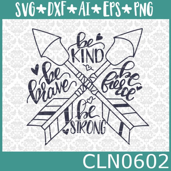 CLN0602 Be Brave Kind Fierce Strong Arrow Drawing Tattoo SVG DXF Ai Eps PNG Vector Instant Download Commercial Cut File Cricut Silhouette