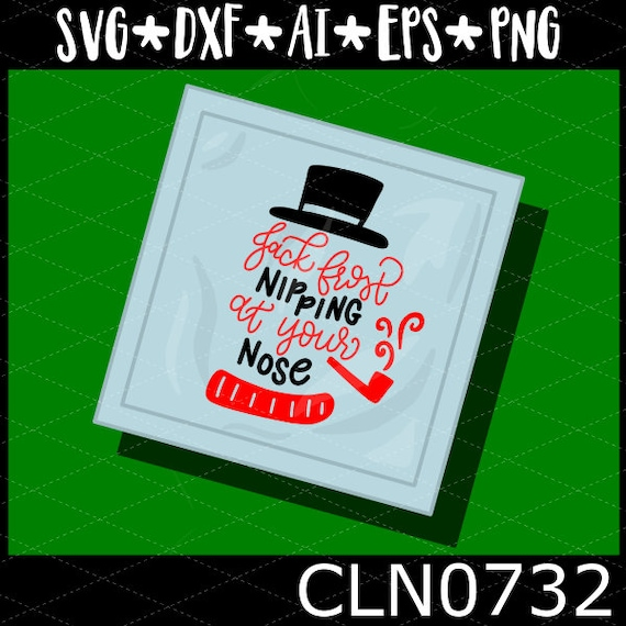 CLN0732 Jack Frost Nipping At Your Nose Snowman Christmas SVG DXF Ai Eps PNG Vector INstant Download COmmercial Cut FIle Cricut Silhouette