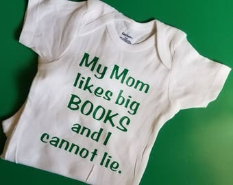 My Mom Likes Big Books and I Cannot Lie, Book Baby Clothes, Book Club Baby, Booklover Baby, Teacher Baby, Pregnancy Gift, Librarian Baby