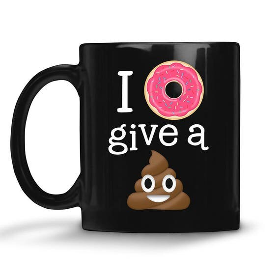 I Donut Give a Poop Emoji Black Coffee Mug
