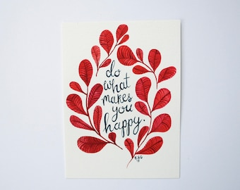Do What Makes You Happy original hand painted watercolor and gouache painting - 7.5 inches x 5.5 inches