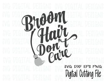 Broom Hair Don't Care Svg, Halloween SVG DXF EPS cut file, digital design clipart cutting files for silhouette, cricut, Scal, Commercial Use