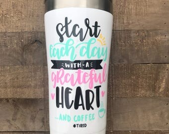 Start Each Day With a Grateful Heart Travel Tumbler | Custom Gifts
