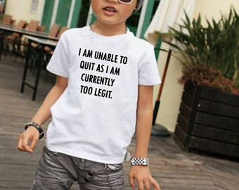 Funny Kids Shirt ~ Too Legit Shirt ~ Cool Kids Tee