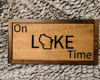 "Carved Lake Sign, ""ON LAKE TIME"", Wisconsin (Can be any State)"