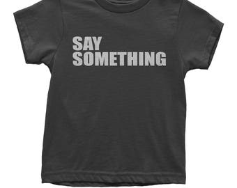 Say Something Youth T-shirt