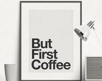But First Coffee - Motto, Minimal, Black and White Print, Motivational, Art Print, Minimalist Poster, Wall Print, Wall Art Print - SG035