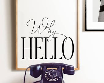 Why hello print, PRINTABLE, Wall art, Typography wall art, Office wall art, Classroom decor, Hello sign, Wall decor, Trendy decor, Modern