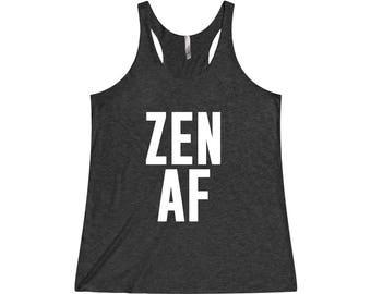 Zen AF - Funny Workout Tank, Funny Yoga Tank, Yoga, Zen Vibes, Funny Gym Tank, Womens Workout Tank, Yogi, Fitness Gift, Zen AF, Funny Tank