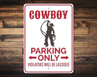 Cowboy Gift, Cowboy Parking Sign, Cowboy Decor, Cowboy Sign, Cowboy Party Decor, Wild West Decor, Cowboy Present Quality Aluminum ENS1003042