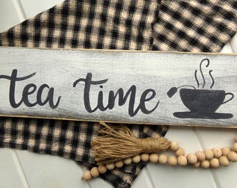 Time for Tea Rustic Wood Sign, Farmhouse Kitchen Sign, Tea Time Sign, Farmhouse Kitchen Decor, Tea Sign, Gift for Mom, Mothers Day Gift