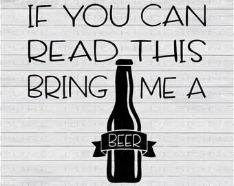 Beer SVG, Alcohol SVG, Bring Me a Beer SVG, Alcoholic Beverage svg, Drinking svg, Beer Bottle svg, Beer Tshirt Design, Mens Shirt svg
