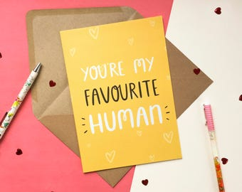 You're my Favourite Human - Valentines Card - Favourite Person - Anniversary Card - Card for Her - Favourite Card - Cute Anniversary Card