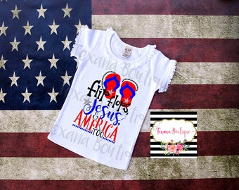 Flip flops jesus and america too, girls 4th of july shirt, girls independence day shirt, 4th of july outfit baby girls, girls summer shirts