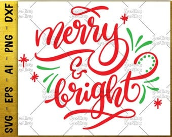 Hand lettered SVG Hand Drawn Merry and Bright svg print decal svgChristmas gift idea Cut Files Cricut Silhouette Digital Vector SVG dxf Png