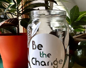 Be the Change- Jar