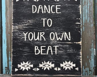 Dance to your own beat painted wood sign