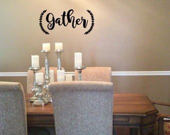 Gather Wall Decor - Gather Home Decor - Removable Home Wall Decor - Removable Vinyl Decor - Wall Decal - Home Decor - Dining Room Wall Decor