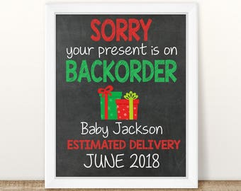 PRINTABLE Christmas Pregnancy Announcement, Sorry your present is on backorder, Chalkboard Sign, Holiday Pregnancy, Pregnancy reveal