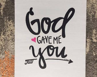 """Quote Canvas/ God gave me you/ Ready to ship/ 11""""x14"""""""