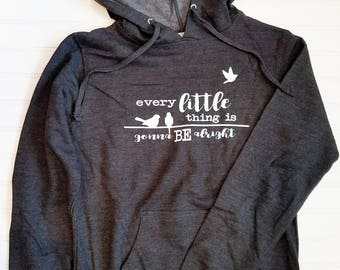 Every Little Thing is Gonna Be Alright Charcoal Gray Hoodie