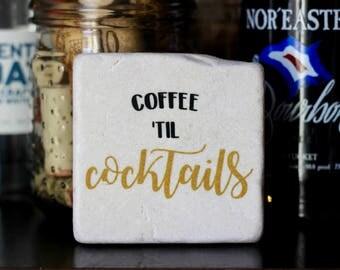Coffee 'til Cocktails Coaster