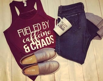 fueled by caffeine and chaos shirt/tank/mom shirt/mom life/caffeine/chaos