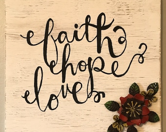 Faith, Hope, and Love Wooden Sign
