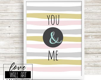 You and me Love printable quote art, home decor, vintage wallpaper