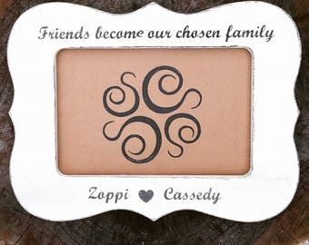friends become chosen family, friends that are family, family friends, best friends, soul mates, picture frame, personalized gifts