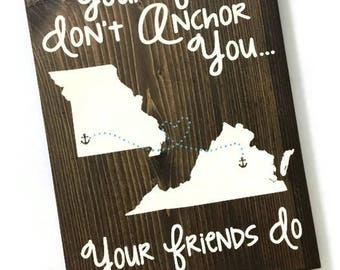your feet don't anchor you, your friends do sign - long distance plaque - long distance plaque - best friends plaque - gift for friends