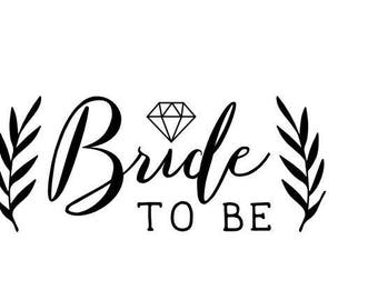 Bride to Be SVG cut File for Cricut