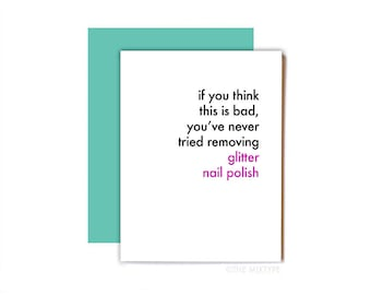 Funny Sympathy Card, Breakup Card, Feel Better, Cheer Up - Glitter Nail Polish