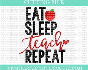 Eat Sleep Teach Repeat SVG, DXF, EPS, png Files for Cutting Machines Cameo or Cricut - Teacher Svg, Preschool Svg, Apple Svg, Teaching Svg