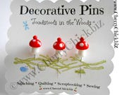 Mushroom Pins - Gift for Quilters - Decorative Pins - Sewing Pins - Toadstool Pins - Garden Pins - Quilting Pins -  Pincushion Pins