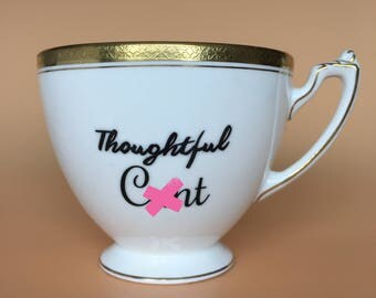 Thoughtful C*nt | Ready To Buy Swear Teacup | Funny Rude Insult Obscenity Profanity | Unique Gift Idea