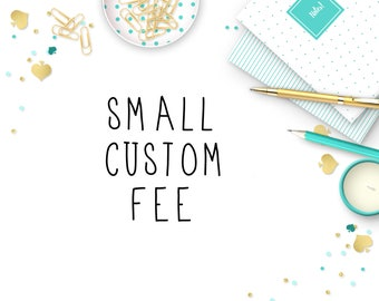 Small Customization Fee