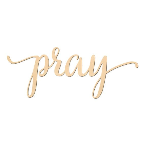 Pray Script Word Wood Sign Wooden Words Sign Art Rustic