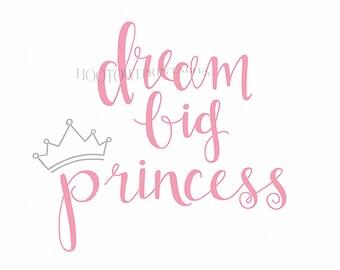 Princess Printable, Dream Big Princess, Nursery Decor Wall Art, Nursery Printable, Princess Sign, Girl Room Wall Art, Instant Download