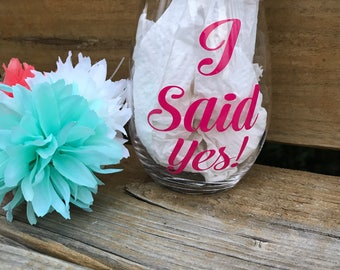 I said yes stemless wine glass , engagement gift for best friend , engagement wine glass , wedding wine glass , bridal shower gift , wine